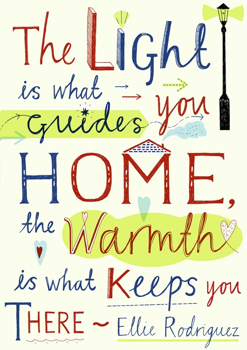 The light is what guides you home, the warmth is what keeps you there by Harriet Russell