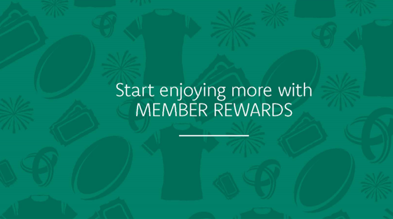 start enjoying Member Rewards