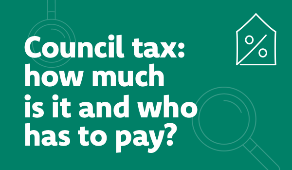 Council tax: how much is it and who has to pay?