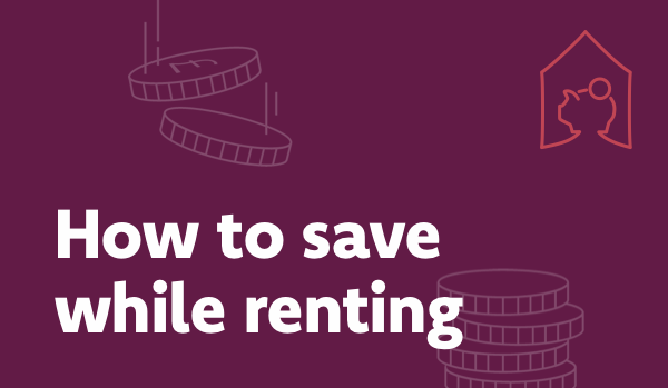 How to save while renting